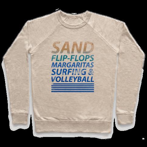 Sand, Flip-Flops, Margaritas, Surfing & Volleyball Pullover