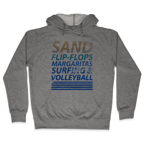 Sand, Flip-Flops, Margaritas, Surfing & Volleyball Hooded Sweatshirt