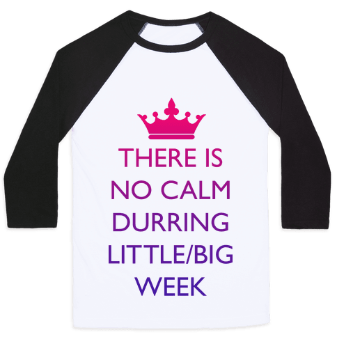 This Is No Calm Durring Little/Big Week Baseball Tee