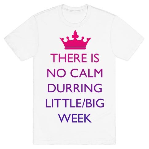 This Is No Calm Durring Little/Big Week Mens T-Shirt