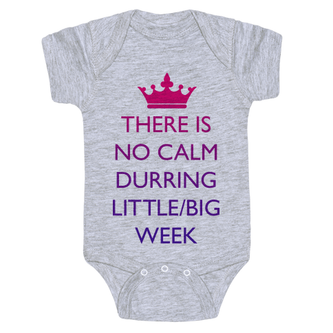 This Is No Calm Durring Little/Big Week Baby Onesy