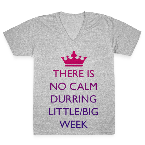 This Is No Calm Durring Little/Big Week V-Neck Tee Shirt
