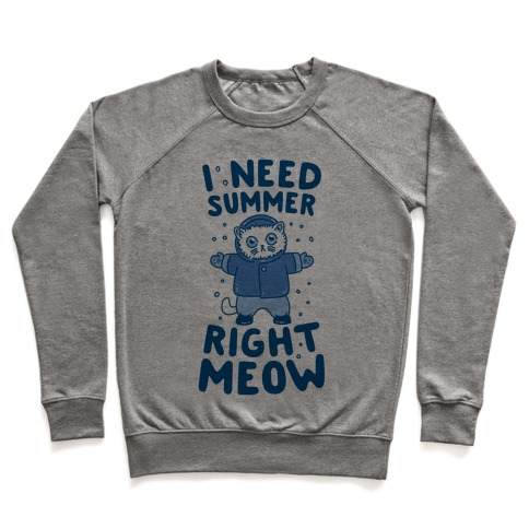I Need Summer Right Meow Pullover