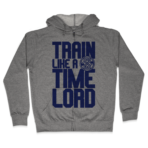Train Like A Time Lord Zip Hoodie
