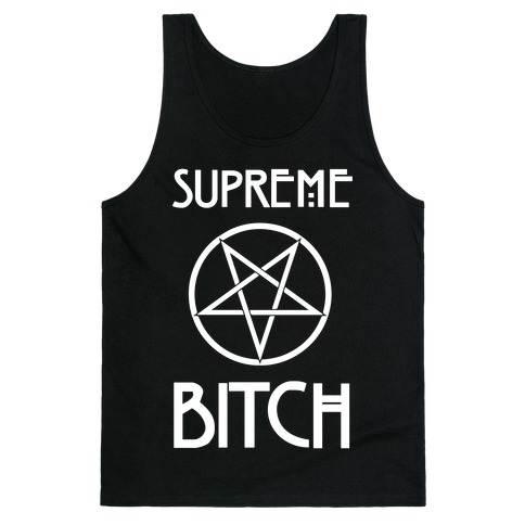 Supreme Bitch Tank Top