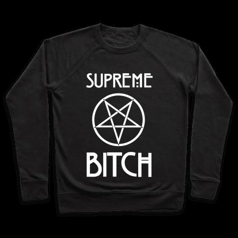 Supreme Bitch Pullover