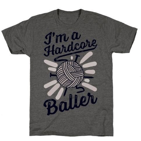I'm a Hardcore Baller T-Shirt
