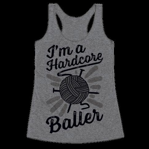 I'm a Hardcore Baller Racerback Tank Top