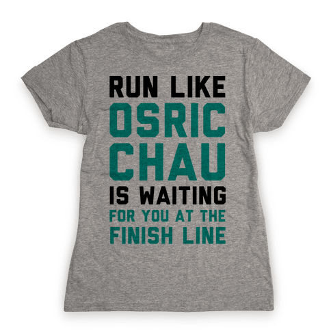 Run Like Osric Chau Is Waiting For You At The Finish Line Womens T-Shirt