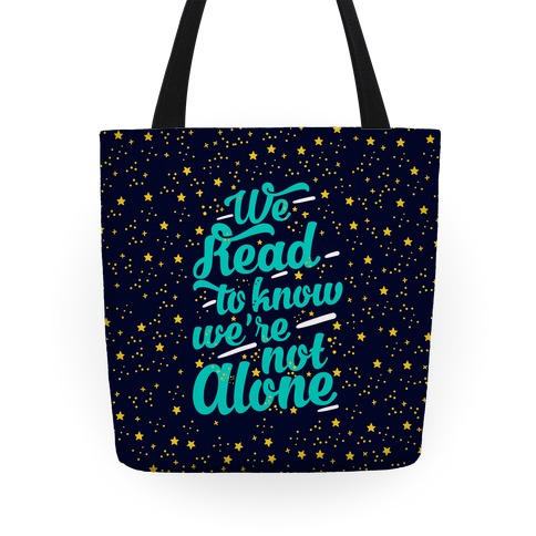 We Read To Know We're Not Alone Tote