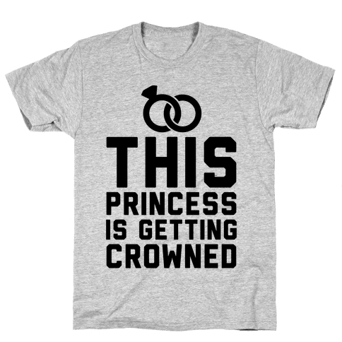 This Princess Is Getting Crowned Mens T-Shirt