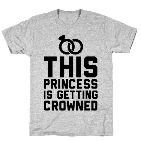 This Princess Is Getting Crowned T-Shirt