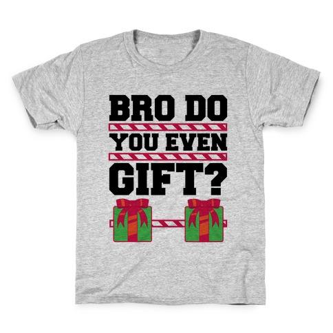 Bro Do You Even Gift? Kids T-Shirt