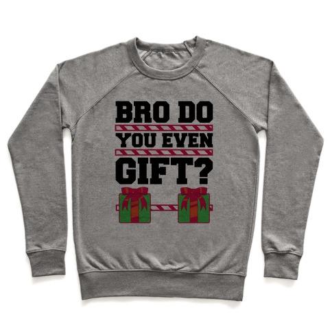Bro Do You Even Gift? Pullover
