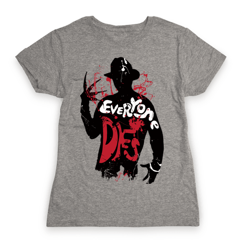 Everyone Dies Womens T-Shirt