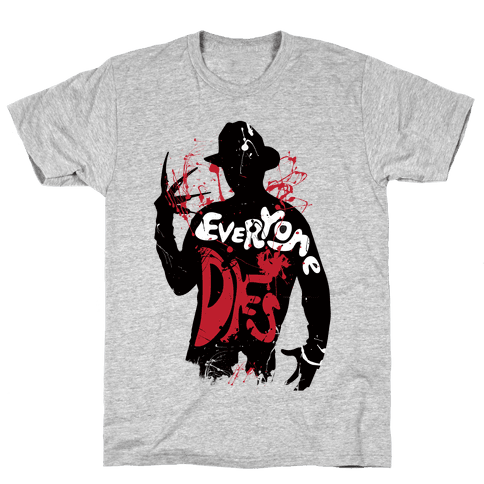 Everyone Dies Mens T-Shirt