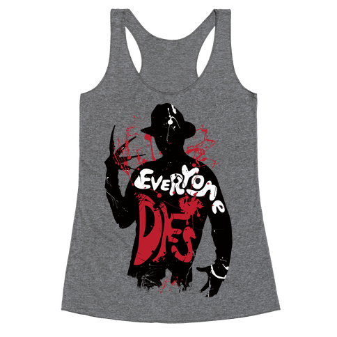 Everyone Dies Racerback Tank Top