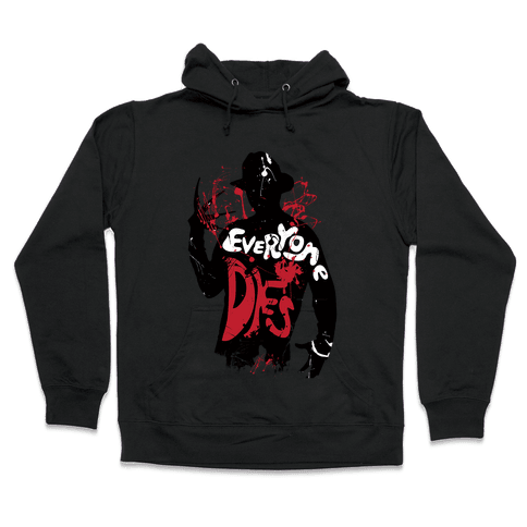 Everyone Dies Hooded Sweatshirt