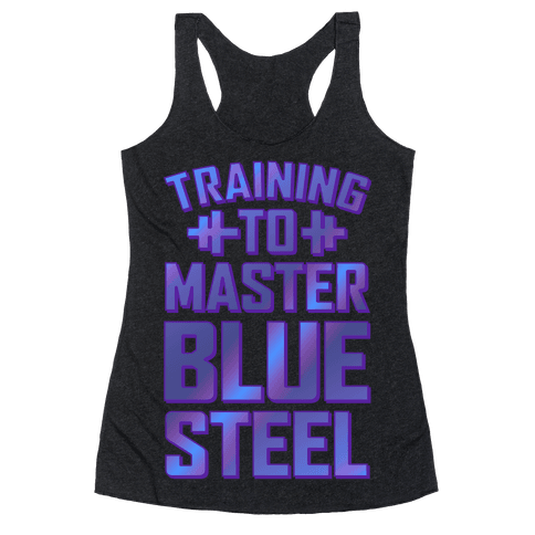 Training to Master Blue Steel Racerback Tank Top