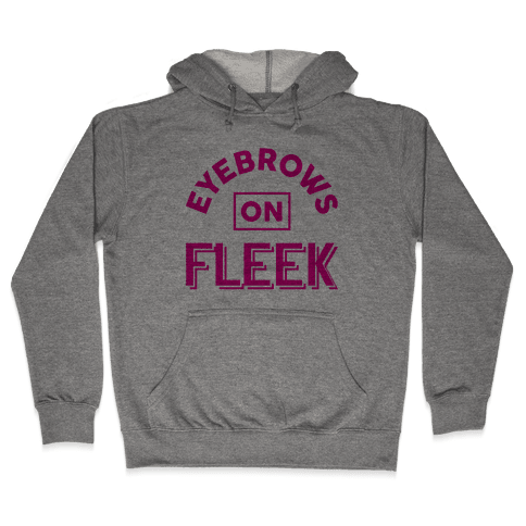 Eyebrows On Fleek Hooded Sweatshirt