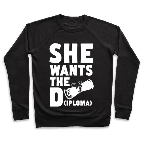 She Wants the Diploma Pullover