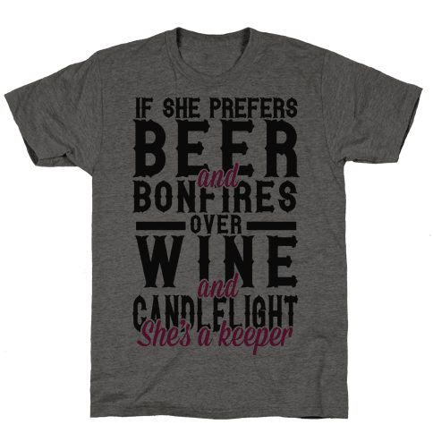 If She Prefers Beer and Bonfires over Wine and Candlelight She's A Keeper Mens T-Shirt