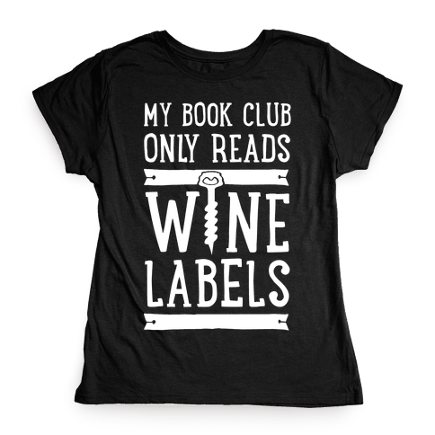 My Book Club Only Reads Wine Labels Womens T-Shirt