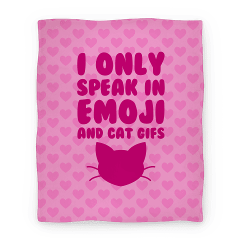 I Only Speak In Emoji And Cat Gifs Blanket