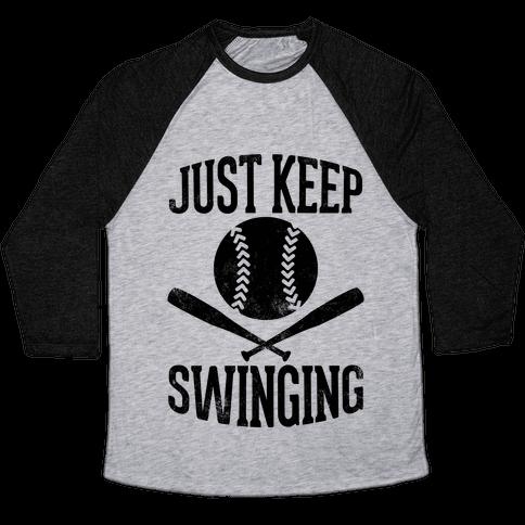 Just Keep Swinging (Vintage) Baseball Tee