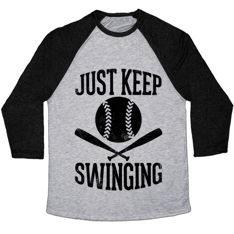 Just Keep Swinging (Vintage) Baseball Tee