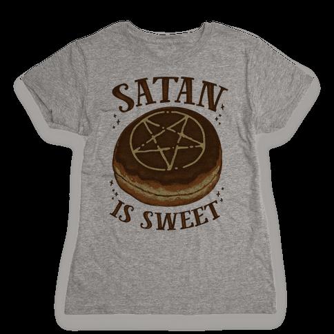 Satan is Sweet Womens T-Shirt