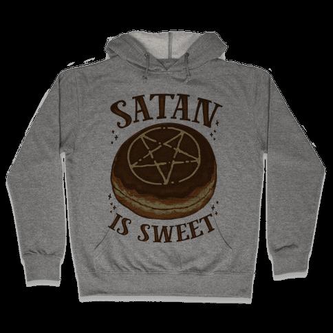 Satan is Sweet Hooded Sweatshirt