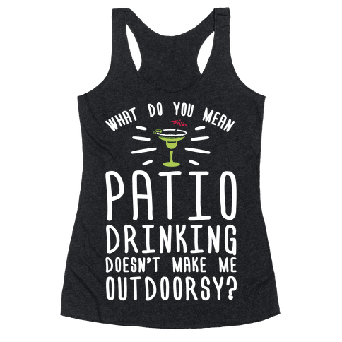 What Do You Mean Patio Drinking Doesn't Make Me Outdoorsy