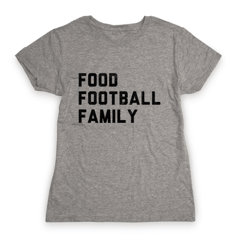 Food, Football & Family (Things I'm Thankful for) Womens T-Shirt
