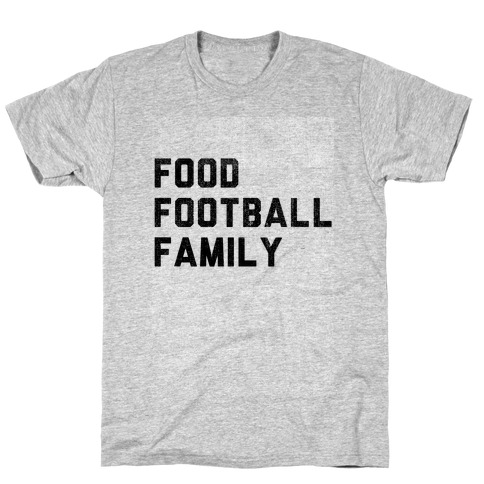Food, Football & Family (Things I'm Thankful for) T-Shirt