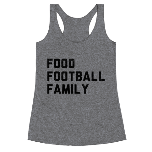 Food, Football & Family (Things I'm Thankful for) Racerback Tank Top
