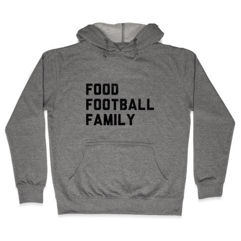 Food, Football & Family (Things I'm Thankful for) Hooded Sweatshirt