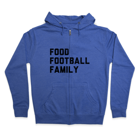 Food, Football & Family (Things I'm Thankful for) Zip Hoodie