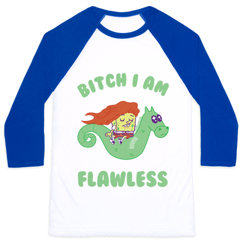 Bitch I am Flawless Baseball Tee