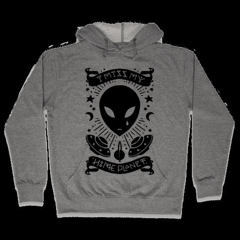 I Miss My Home Planet Hooded Sweatshirt