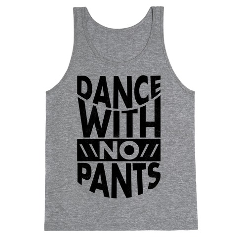 Dance With No Pants Tank Top