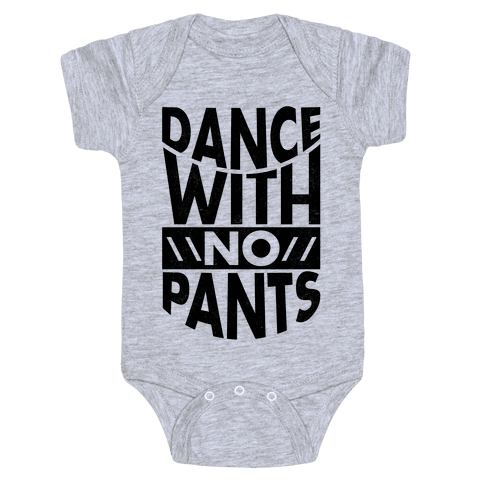 Dance With No Pants Baby Onesy