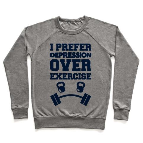 I Prefer Depression Over Exercise Pullover