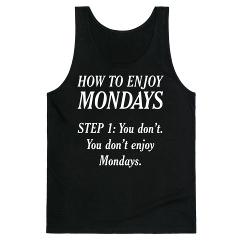 How to Enjoy Mondays Tank Top