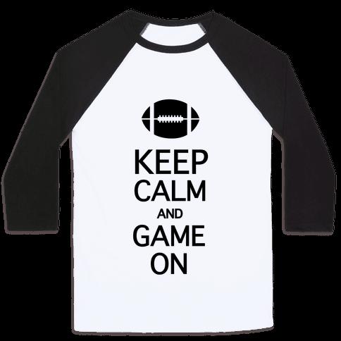 Keep Calm and Game On Baseball Tee