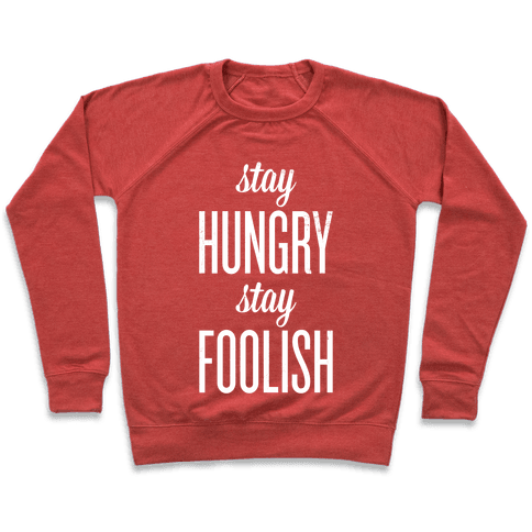 Stay Hungry Stay Foolish Pullover