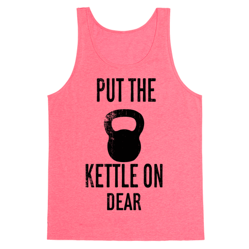 Put The Kettle On Tank Top