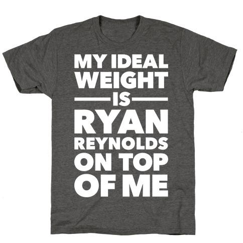 Ideal Weight (Ryan Reynolds) T-Shirt