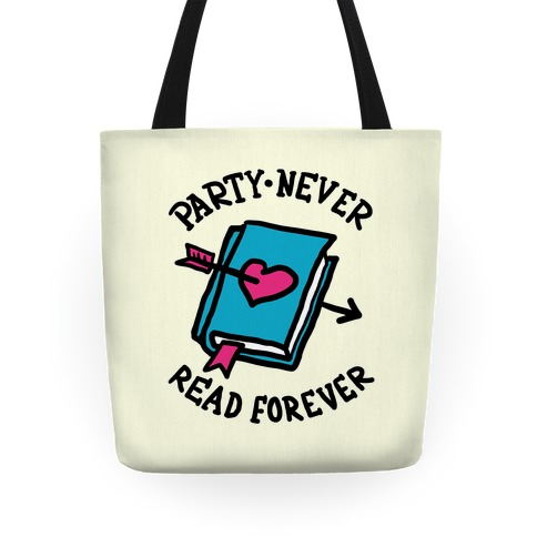 Party Never Read Forever Tote