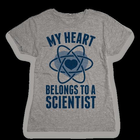 My Heart Belongs to a Scientist Womens T-Shirt